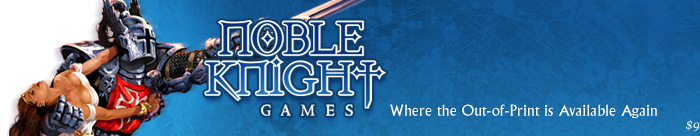 Noble Knight Games - Where the Out of Print is Available Again